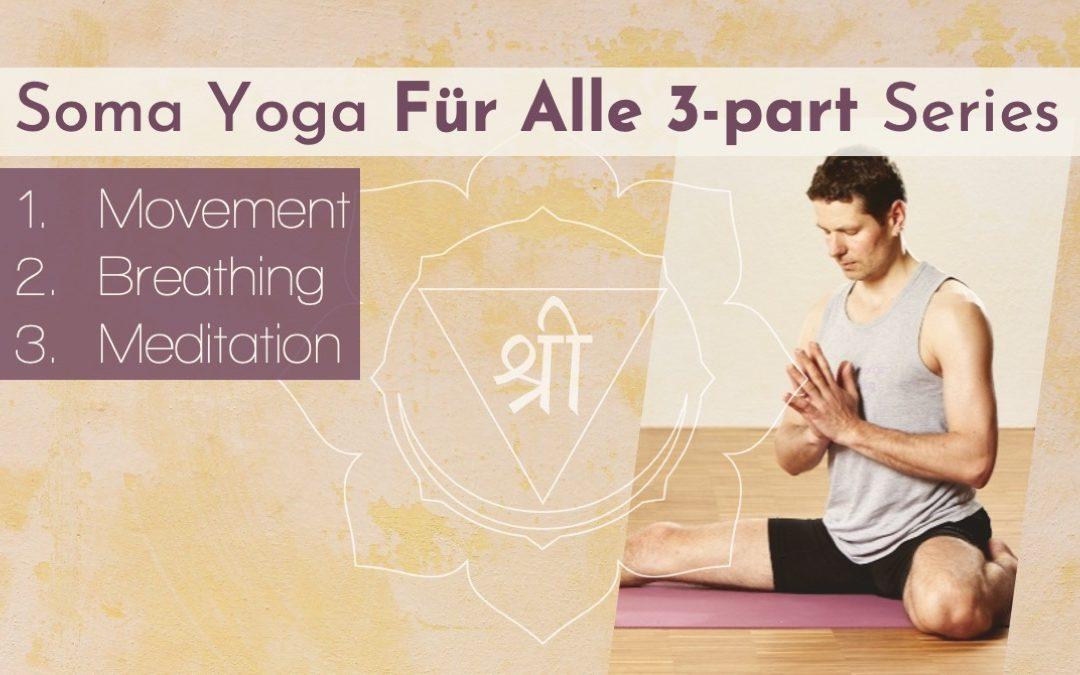 'Soma Yoga für Alle' Video Reihe und Kursplan…